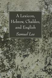 A Lexicon, Hebrew, Chaldee, and English