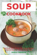 Soup Cookbook: Fast and Easy Gluten-Free Soup Recipes Inspired by the Mediterranean Diet