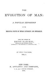 The Evolution of Man; a Popular Exposition of the Principal Points of Human Ontogney Phylogeny: Volume 1