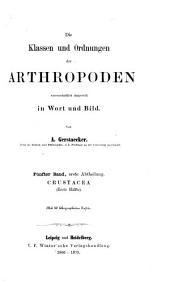 Die Klassen und Ordnungen der Arthropoden: wissenschaftlich dargestellt in Wort und Bild ; Crustacea (erste Hälfte)