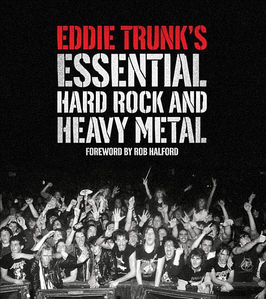 Download Eddie Trunk   s Essential Hard Rock and Heavy Metal Book