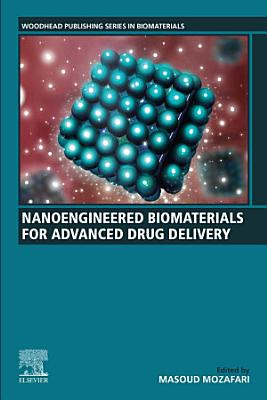Nanoengineered Biomaterials for Advanced Drug Delivery