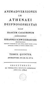 Athenaei Naucratitae Deipnosophistarum libri quindecim /: Ex optimis codicibus nunc primum collatis, emendavit ac supplevit, nova Latina versione et animadversionibus