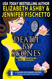 Death by Scones:a Danger Cove Bakery Mystery