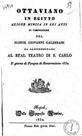 Ottaviano in Egitto azione mimica in sei atti di composizione del signor Giovanni Galzerani