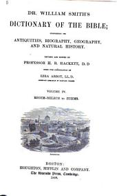 Dr. William Smith's Dictionary of the Bible: Comprising Its Antiquities, Biography, Geography, and Natural History, Volume 4