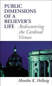 Public Dimensions of a Believer's Life: Rediscovering the Cardinal Virtues