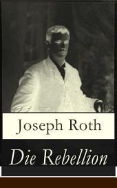 Die Rebellion (Vollständige Ausgabe): Historischer Roman: Zwischenkriegszeit