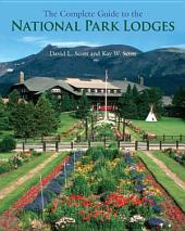 Complete Guide to the National Park Lodges: Edition 6