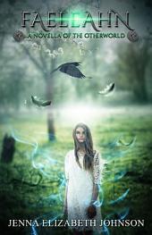 Faeleahn: A Novella of the Otherworld