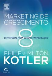 Marketing de Crescimento: Estratégias Para Conquistar Mercados