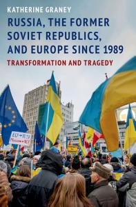 Russia  the Former Soviet Republics  and Europe Since 1989 PDF
