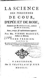 La science des personnes de cour, d'epée et de robe: Volume1;Volume5