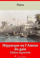 Hipparque ou l'Amour du gain: Nouvelle édition augmentée