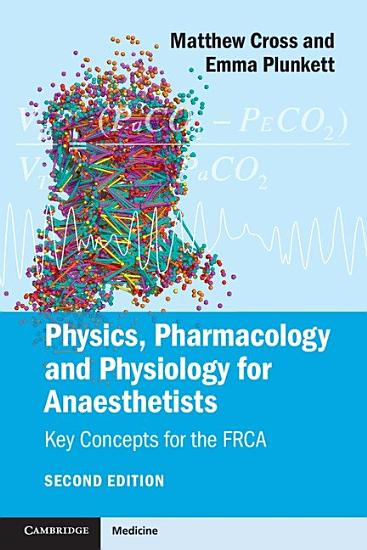 Physics  Pharmacology and Physiology for Anaesthetists PDF
