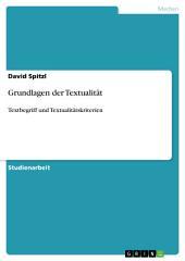 Grundlagen der Textualität: Textbegriff und Textualitätskriterien