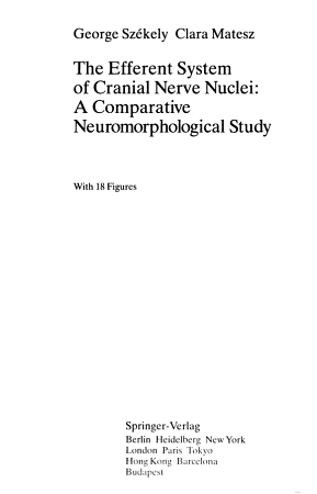 The Efferent System of Cranial Nerve Nuclei  A Comparative Neuromorphological Study PDF