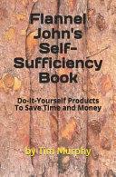 Flannel John's Self-Sufficiency Book