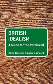 British Idealism: A Guide for the Perplexed