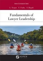 Fundamentals of Lawyer Leadership