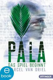 Pala. Das Spiel beginnt
