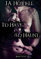 To Have & To Haunt: #4, The Possess Saga