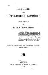 Die Idee der Göttlichen Komödie; eine Studie: Dante Alighieri und die Göttliche Komödie. 2. Folge