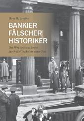 Bankier, Fälscher, Historiker: Der Weg des Isaac Lewin durch die Geschichte seiner Zeit