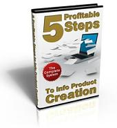 5 Profitable Steps To Info Product Creation!
