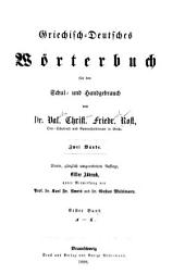 Griechisch-Deutsches Wörterbuch für den Schul- und Handgebrauch: Bände 1-2