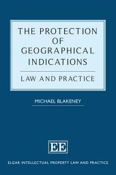 The Protection of Geographical Indications: Law and Practice