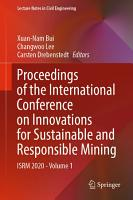Proceedings of the International Conference on Innovations for Sustainable and Responsible Mining PDF