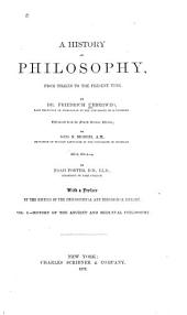 A History of Philosophy: From Thales to the Present Time, Volume 1