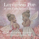 Lottie and Pop at the Fairy Queen s Ball PDF
