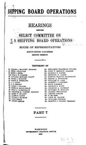 Shipping Board Operations: Hearings Before Select Committee on U.S. Shipping Board Operations, House of Representatives, Sixty-sixth Congress, Second -[third] Session, Parts 7-10