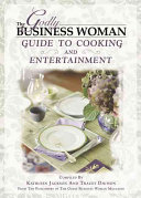 The Godly Business Woman Magazine Guide to Cooking and Entertainment