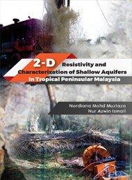 2 D Resistivity and Characterization of Shallow Aquifers in Tropical Peninsular Malaysia  Penerbit USM  PDF