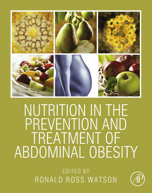 Nutrition in the Prevention and Treatment of Abdominal Obesity
