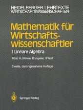 Mathematik für Wirtschaftswissenschaftler: I Lineare Algebra, Ausgabe 2