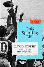 This Sporting Life: A Novel