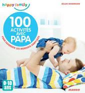 100 activités avec papa (0-10 ans): Pour favoriser les moments complices
