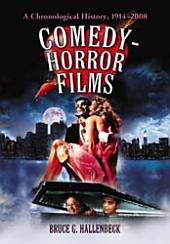 Comedy-Horror Films: A Chronological History, 1914–2008