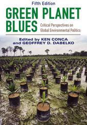 Green Planet Blues: Critical Perspectives on Global Environmental Politics