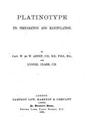 Platinotype, Its Preparation and Manipulation