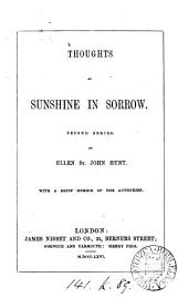 Thoughts of sunshine in sorrow. With a memoir [by E.S.P.].