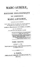 Marc-Aurèle, ou histoire philosophique de l'empereur Marc-Antonin: Livre V. - VII. : depuis la paix avec les Parthes, jusqu'à l'élévation de Commodus à la dignité d'Auguste, Volume2
