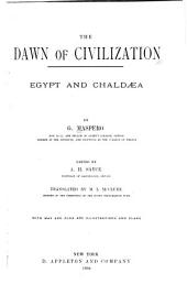 The Dawn of Civilization: Egypt and Chaldaea, Volume 1