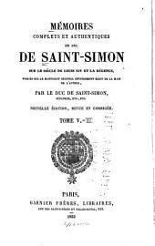 Mémoires complets et authentiques du duc de Saint-Simon sur le siècle de Louis XIV et la régence: publiés sur le manuscrit original, Volumes5à6