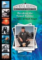 Breaking the Sound Barrier  The Story of Chuck Yeager PDF