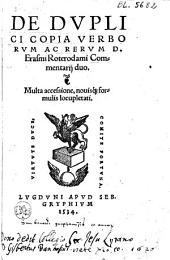 De duplici copia verborum ac rerum... commentarij duo...